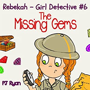 Rebekah - Girl Detective #6: The Missing Gems Audiobook