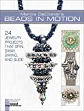 img - for Marcia DeCoster's Beads in Motion: 24 Jewelry Projects that Spin, Sway, Swing, and Slide (Lark Jewelry & Beading Bead Inspirations) book / textbook / text book