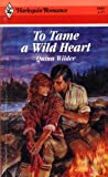 img - for To Tame A Wild Heart (Harlequin Romance) book / textbook / text book