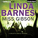 Miss Gibson (       UNABRIDGED) by Linda Barnes Narrated by Tavia Gilbert