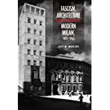 Fascism, Architecture, and the Claiming of Modern Milan, 1922-1943 (Toronto Italian Studies)