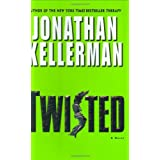 Twisted: A Novel ~ Jonathan Kellerman