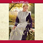 The Bridesmaid: Home to Hickory Hollow, Book 2 (       UNABRIDGED) by Beverly Lewis Narrated by Christina Moore, Erin Moon