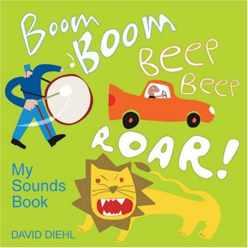 Boom Boom, Beep Beep, Roar!: My Sounds Book