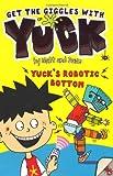 Matt and Dave Yuck's Robotic Bottom