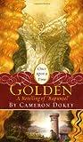 "Golden: A Retelling of ""Rapunzel"" (Once Upon a Time (Mass Market))"