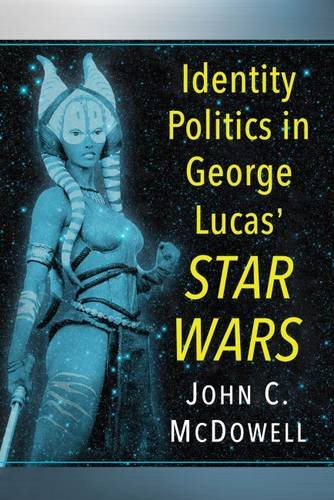Identity Politics in George Lucas' Star Wars