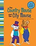 The Country Mouse and the City Mouse: A Retelling of Aesop's Fable (My First Classic Story) (My 1st Classic Story: Retelling Aesop)