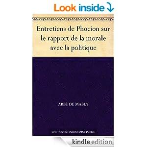 Entretiens de Phocion sur le rapport de la morale avec la politique (French Edition)