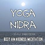 Yoga Nidra: Body Awareness Meditation | Greg Cetus