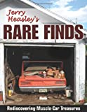 Jerry Heasley's Rare Finds: Rediscovering Muscle Car Treasures (Cartech)