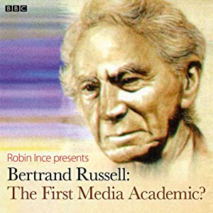 Bertrand Russell: The First Media Academic?: Archive on 4 | [Robin Ince]