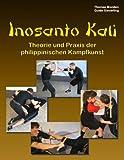 Inosanto Kali: Theorie und Praxis der philippinischen Kampfkunst
