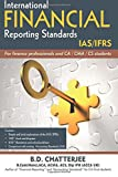 International Financial Reporting Standards: This work professes to assist finance professionals and students to deep dive into International     with illustration and solved problems