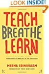 Teach, Breathe, Learn: Mindfulness in...