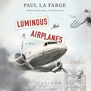 Luminous Airplanes | [Paul La Farge]