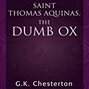 Saint Thomas Aquinas, the Dumb Ox | [G.K. Chesterton]