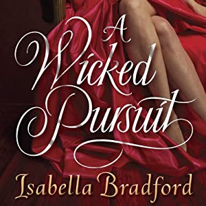 A Wicked Pursuit: A Breconridge Brothers Novel | [Isabella Bradford]