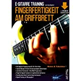 "E-Gitarre Training - Fingerfertigkeit am Griffbrett (Noten & Tabulatur) finger-fitness for guitar - Fingergymnastik - warm up (+Video-Download!)von ""J�rg Sieghart"""