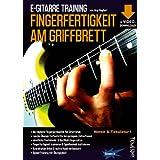 "E-Gitarre Training - Fingerfertigkeit am Griffbrett (Noten & Tabulatur) finger-fitness for guitar - Fingergymnastik - warm up (+Video-Download!)von ""J�rg Sieghart"""