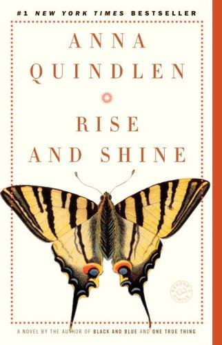 Rise and Shine: A Novel, ANNA QUINDLEN