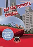 Not For Tourists Illustrated Guide to Chicago (Not for Tourists Guide to Chicago)