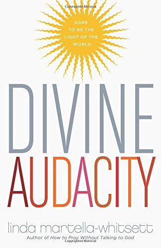 Divine Audacity: Dare to Be the Light of the World PDF