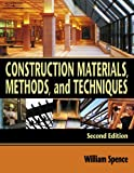 img - for By William P. Spence: Construction Materials, Methods, and Techniques Second (2nd) Edition book / textbook / text book