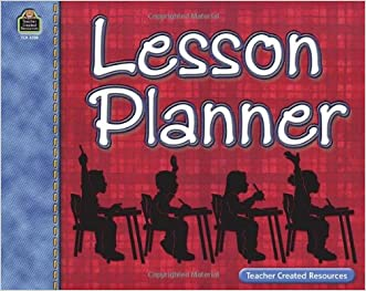Lesson Planner written by Teacher Created Resources Staff