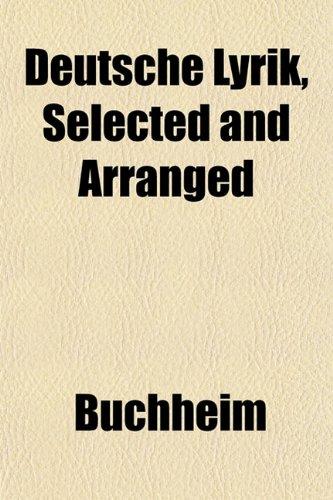 Deutsche Lyrik, Selected and Arranged