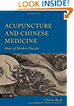 Acupuncture and Chinese Medicin: Root...