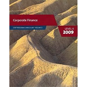 Corporate Finance (CFA Program Curriculum Level II 2009, Volume 3) CFA Institute