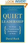 Quiet Leadership: Six Steps to Transf...