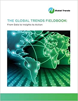 The Global Trends Fieldbook: From Data To Insights To Action