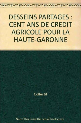 desseins-partages-cent-ans-de-credit-agricole-pour-la-haute-garonne