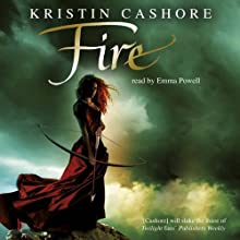 Fire: Seven Kingdoms Trilogy, Book 2 (       UNABRIDGED) by Kristin Cashore Narrated by Emma Powell