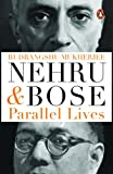 Nehru and Bose: Parallel Lives (City Pla...