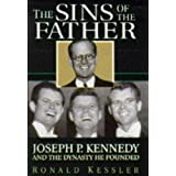 Sins of the Father: Joseph P.Kennedy and the Dynasty He Foundedby Ronald Kessler