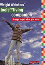 Weight Watchers Tools For Living Companion: 8 Waysto Get What You Want
