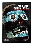 Muerte azteca-mexica. Artes de Mexico # 96 (bilingual: Spanish/English) (Spanish Edition) (6074610452) by Ximena Chavez Balderas
