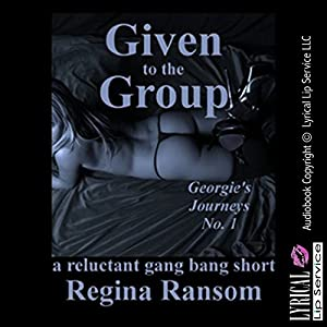Given to the Group: A Reluctant Gangbang Short Audiobook