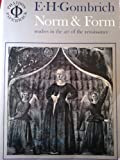 Norm & Form: Studies in the Art of the Renaissance (0714814946) by Gombrich, E. H.