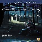 Reaching Dustin | Vicki Grove