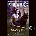 Masques: Aralorn, Book 1 (       UNABRIDGED) by Patricia Briggs Narrated by Katherine Kellgren, Patricia Briggs