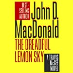 The Dreadful Lemon Sky: A Travis McGee Novel, Book 16 (       UNABRIDGED) by John D. MacDonald Narrated by Robert Petkoff
