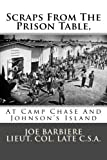 img - for Scraps From The Prison Table, At Camp Chase And Johnson's Island by Joe Barbiere (2012-08-31) book / textbook / text book