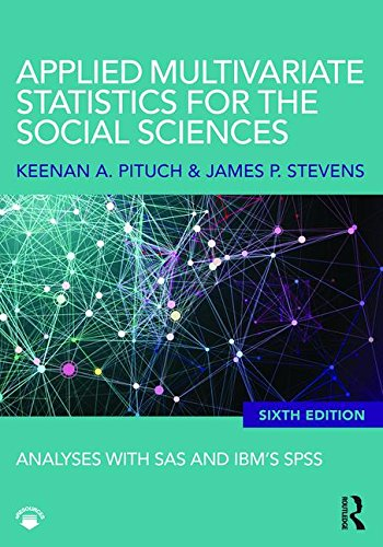 Applied Multivariate Statistics for the Social Sciences: Analyses with SAS and IBM's SPSS, Sixth Edition PDF