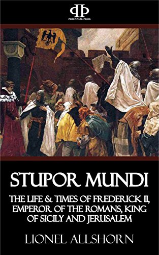 stupor-mundi-the-life-times-of-frederick-ii-emperor-of-the-romans-king-of-sicily-and-jerusalem