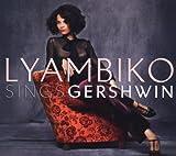 echange, troc George Gershwin, Lyambiko - Lyambiko Sings Gershwin