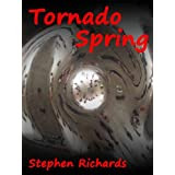 Tornado Spring (illustrated) (Free Spirit Adventures - RV)by Stephen Mark Richards